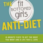 5 Things You Will Love About the Fit Bottomed Girls Anti-Diet